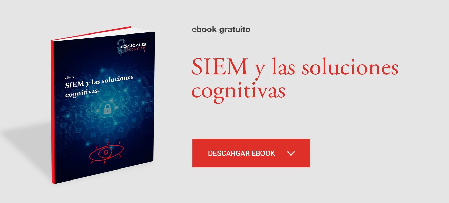 Ebook SIEM y las soluciones cognitivas